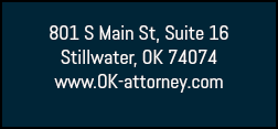 801 S Main St, Suite 16 Stillwater, OK 74074 www.OK-attorney.com